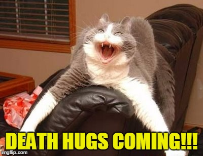 DEATH HUGS COMING!!! | made w/ Imgflip meme maker