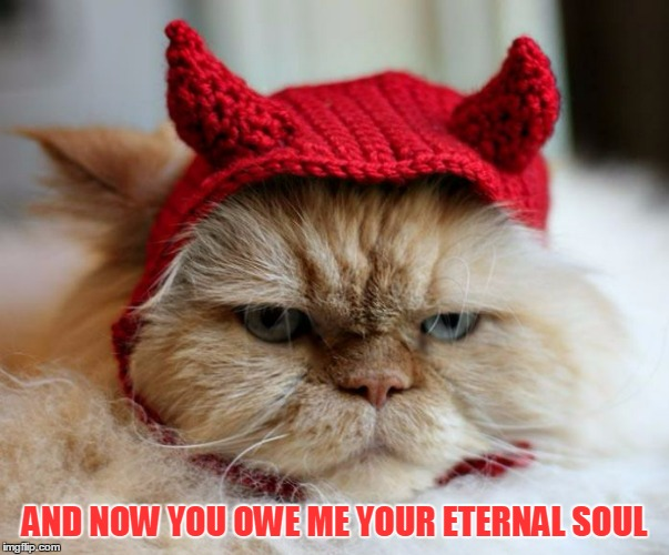 AND NOW YOU OWE ME YOUR ETERNAL SOUL | made w/ Imgflip meme maker