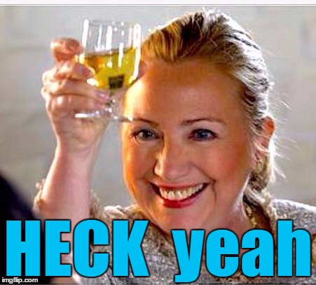 clinton toast | HECK  yeah | image tagged in clinton toast | made w/ Imgflip meme maker
