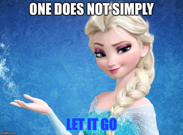 Elsa Frozen | ONE DOES NOT SIMPLY LET IT GO | image tagged in elsa frozen | made w/ Imgflip meme maker