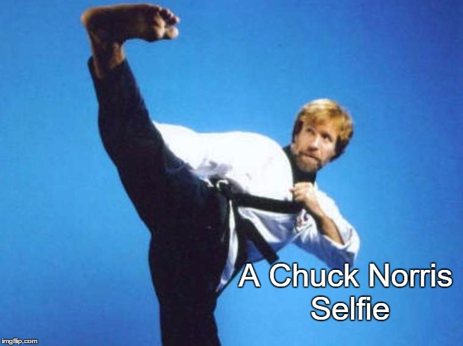 You're only seeing this because Chuck Norris has allowed you to live.  | A Chuck Norris Selfie | image tagged in chuck norris kicking,chuck norris week,chuck norris,selfies,memes | made w/ Imgflip meme maker