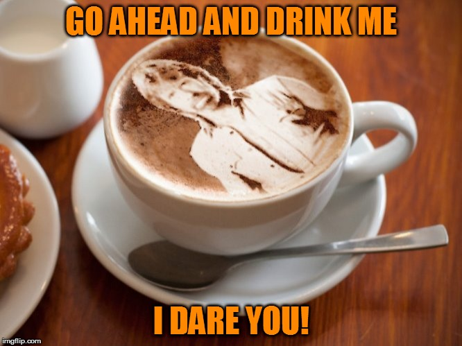 "I""ll skip the Cappuccino this morning thank you! Chuck Norris Week ( A Sir_Unknown Event! ) 
