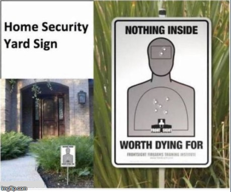 Try Some Other Neighborhood | . | image tagged in security,2nd amendment | made w/ Imgflip meme maker