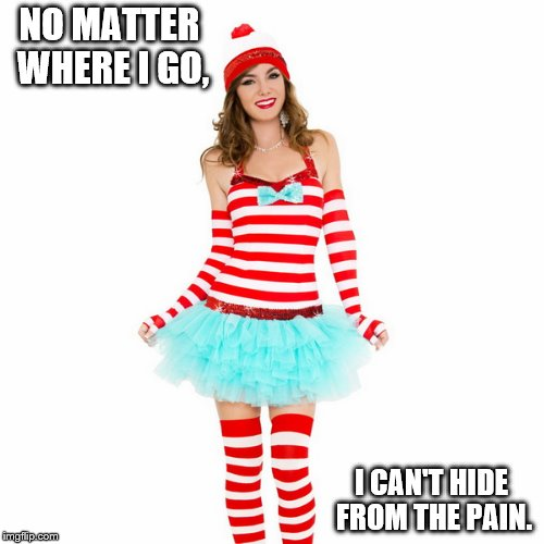 Why Waldo hates his life | NO MATTER WHERE I GO, I CAN'T HIDE FROM THE PAIN. | image tagged in where's waldo,lady,pain,hiding | made w/ Imgflip meme maker