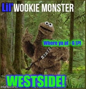 Where ya at - G !?! WESTSIDE! Lil' | made w/ Imgflip meme maker