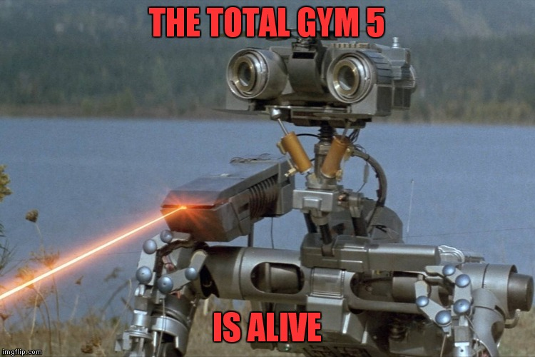 THE TOTAL GYM 5 IS ALIVE | made w/ Imgflip meme maker