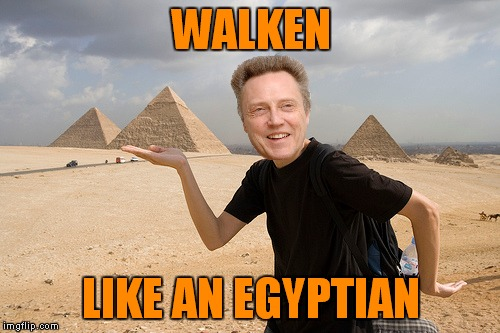 WALKEN LIKE AN EGYPTIAN | made w/ Imgflip meme maker