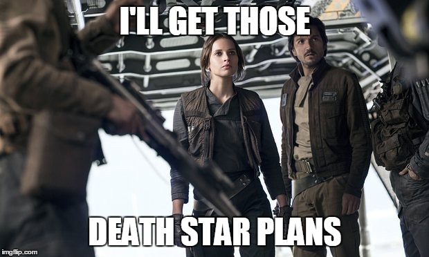 I'LL GET THOSE DEATH STAR PLANS | made w/ Imgflip meme maker