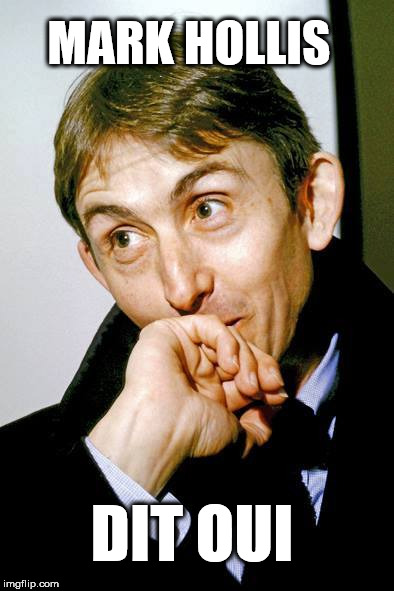 MARK HOLLIS DIT OUI | made w/ Imgflip meme maker