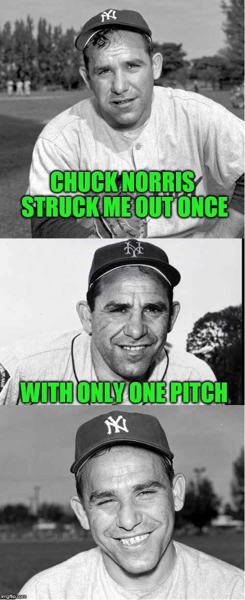 Chuck Norris Week ... A Sir_Unknown Event | CHUCK NORRIS STRUCK ME OUT ONCE WITH ONLY ONE PITCH | image tagged in chuck norris,chuck norris week | made w/ Imgflip meme maker