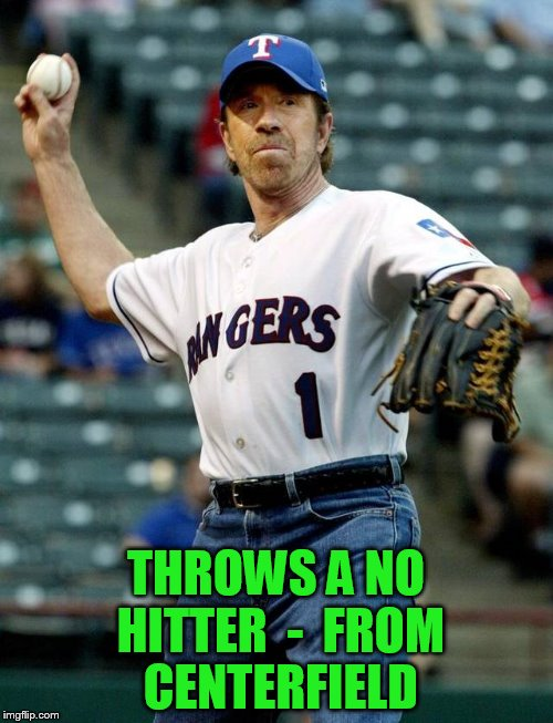 THROWS A NO HITTER  -  FROM CENTERFIELD | made w/ Imgflip meme maker