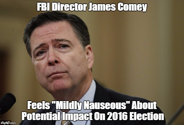 "FBI Director James Comey Feels ""Mildly Nauseous"" About Potential Impact On 2016 Election 