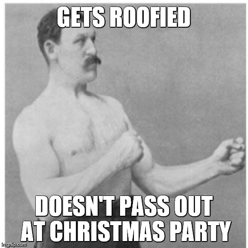 GETS ROOFIED DOESN'T PASS OUT AT CHRISTMAS PARTY | made w/ Imgflip meme maker