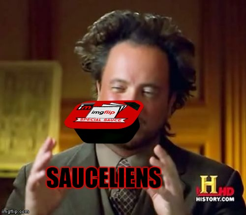 Out of this world flavor! | SAUCELIENS | image tagged in mcnugget sauce,mean while on imgflip | made w/ Imgflip meme maker