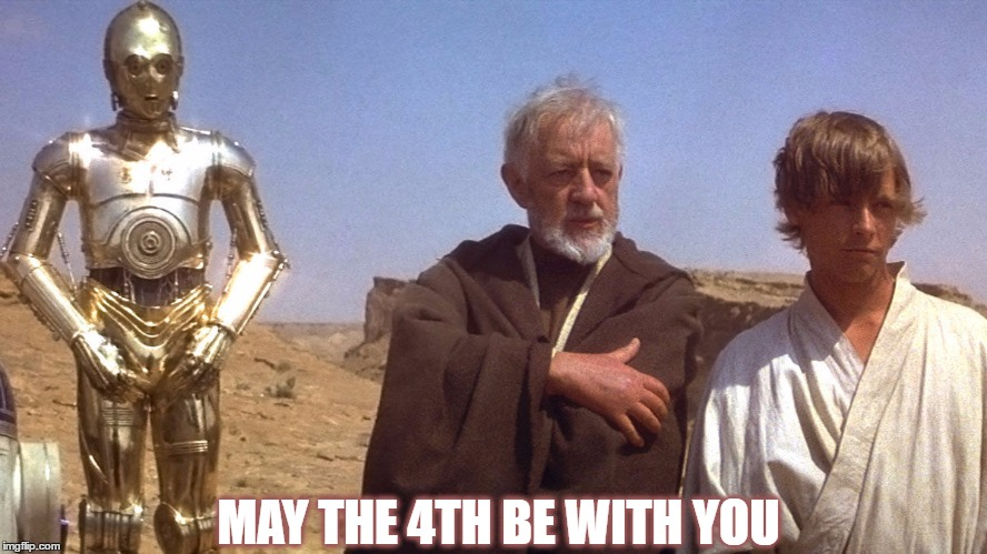 MAY THE 4TH BE WITH YOU | image tagged in may | made w/ Imgflip meme maker