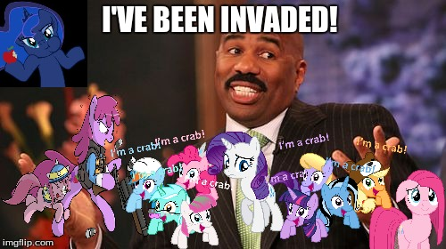 The MLP invasion! MLP weekA xander brony event | I'VE BEEN INVADED! | image tagged in mlp,mlp week,xanderbrony,invasion | made w/ Imgflip meme maker