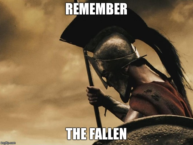 Remember The Fallen  | REMEMBER THE FALLEN | image tagged in spartan,fallen soldiers,remember,honor,infinite warfare | made w/ Imgflip meme maker