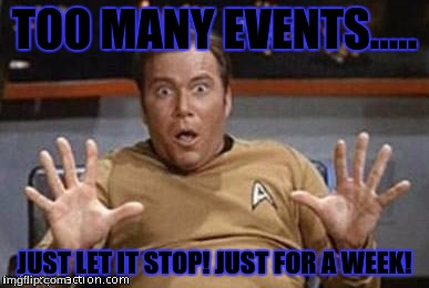 Justhave people do something original week! (A CaptainKirk10 Not event) May 7th-May 11th | TOO MANY EVENTS..... JUST LET IT STOP! JUST FOR A WEEK! | image tagged in kirk shocking,chuck norris week,radiation zombie week,lego week,cartoon week,ratpack week | made w/ Imgflip meme maker