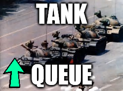 TANK QUEUE | made w/ Imgflip meme maker