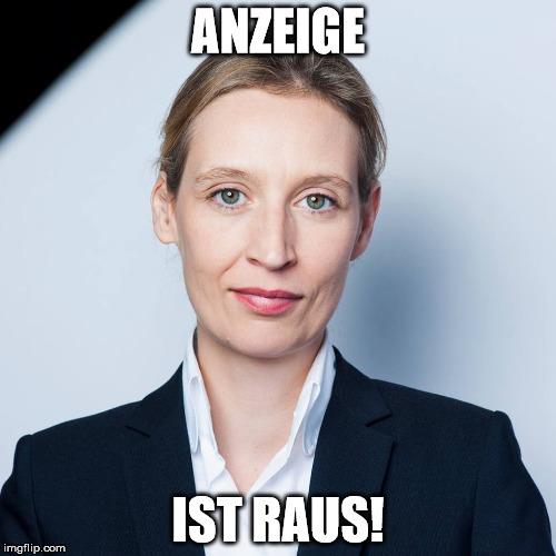 Meme: Alice Weidel - Anzeige ist Raus