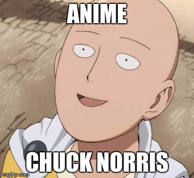 Saitama in a Nutshell | Chuck Norris Week: A Sir_Unknown Event | ANIME CHUCK NORRIS | image tagged in saitama,in a nutshell,chuck norris week,sir_unknown,anime,one punch man | made w/ Imgflip meme maker
