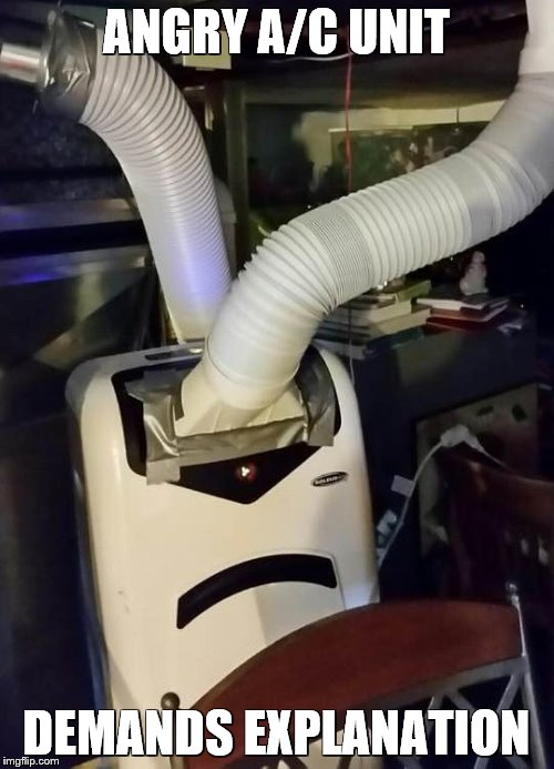 ANGRY A/C UNIT DEMANDS EXPLANATION | made w/ Imgflip meme maker