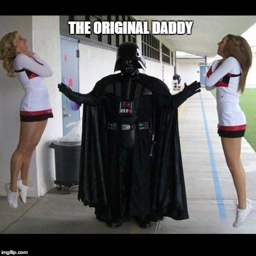 please father | THE ORIGINAL DADDY | image tagged in star wars,may the 4th,daddy,choke,darth vader | made w/ Imgflip meme maker