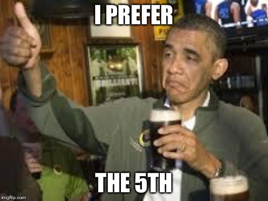 I PREFER THE 5TH | made w/ Imgflip meme maker
