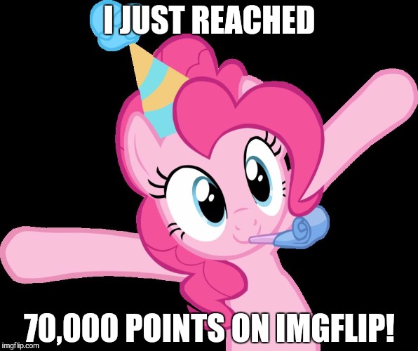More memes, more comments, more mlp, more xanderbrony, more points! My Little Pony meme week, a xanderbrony event! May 3-9 | I JUST REACHED 70,000 POINTS ON IMGFLIP! | image tagged in pinkie partying,memes,my little pony meme week,xanderbrony,points | made w/ Imgflip meme maker
