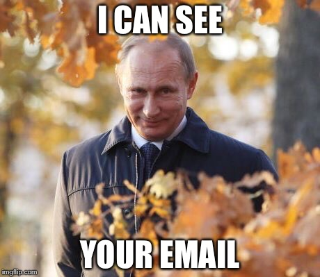 Hacker | I CAN SEE YOUR EMAIL | image tagged in sneaky putin,memes | made w/ Imgflip meme maker