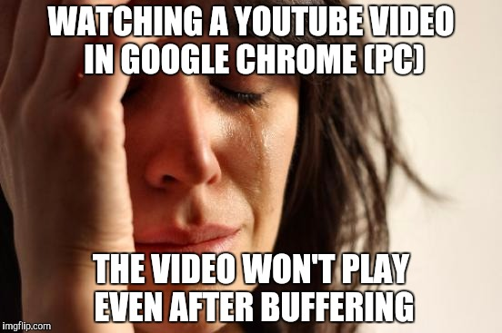 1ohbeq youtube cannot play videos even after buffering imgflip,Youtube Video Meme Maker