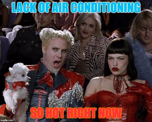Could somebody roll down a window? Thanks for the idea Satyricon! | LACK OF AIR CONDITIONING SO HOT RIGHT NOW | image tagged in memes,mugatu so hot right now,air conditioner,hot,humid,old car | made w/ Imgflip meme maker
