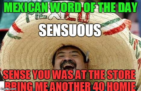 juan mexican word of the day imgflip