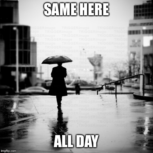 SAME HERE ALL DAY | made w/ Imgflip meme maker