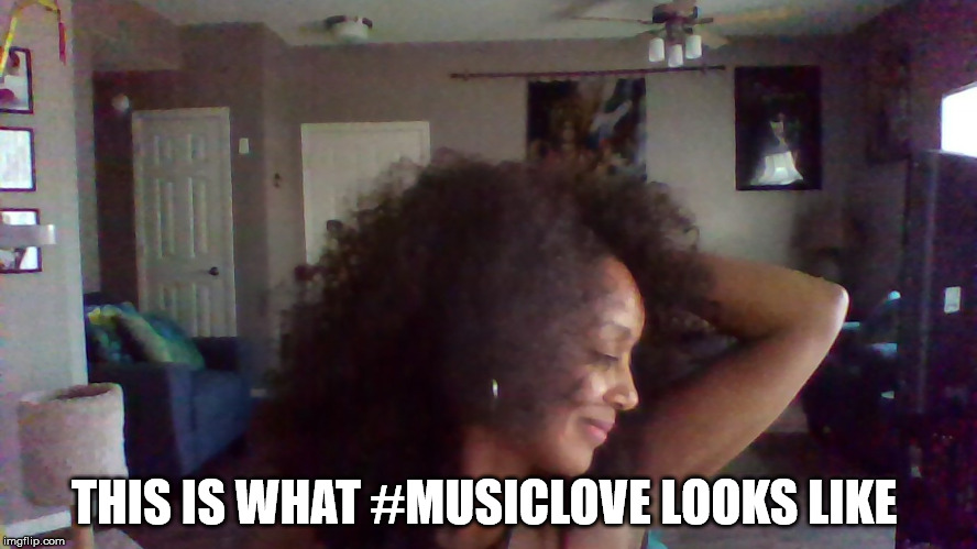 Music Love | THIS IS WHAT #MUSICLOVE LOOKS LIKE | image tagged in music,music love,music is life,author jacqueline rainey,twitter | made w/ Imgflip meme maker