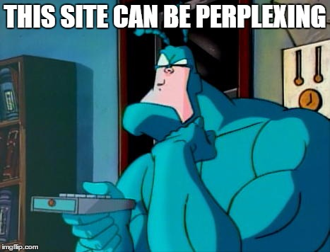 THIS SITE CAN BE PERPLEXING | made w/ Imgflip meme maker