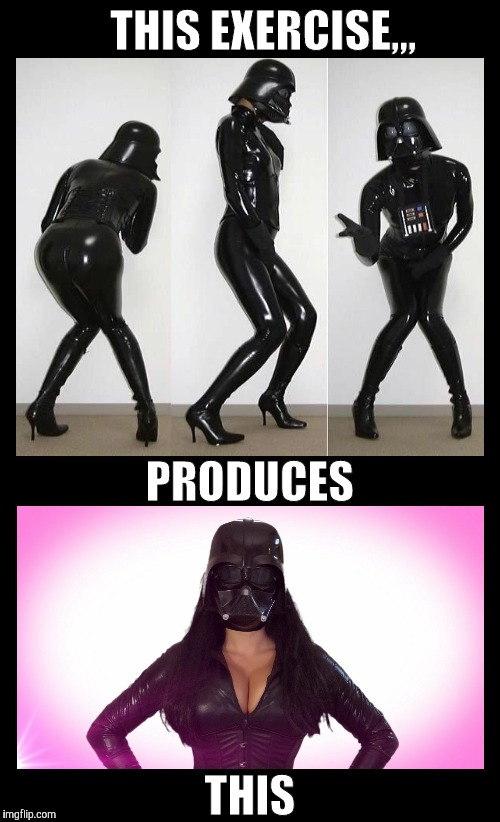 I'll gladly join the dark side for her,,, | THIS EXERCISE,,, THIS PRODUCES | image tagged in cleavage week,a mushuthedog event,star wars week,darth vader,cosplay,may the fourth be with you week | made w/ Imgflip meme maker