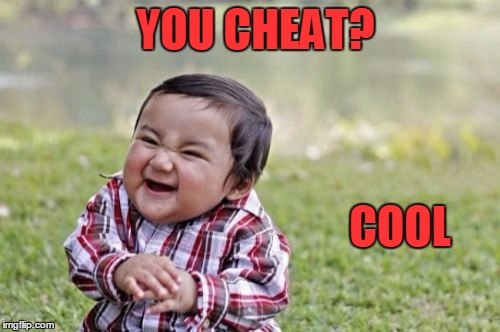 Evil Toddler Meme | YOU CHEAT? COOL | image tagged in memes,evil toddler | made w/ Imgflip meme maker