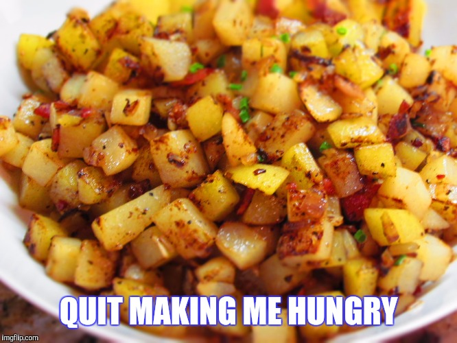 QUIT MAKING ME HUNGRY | made w/ Imgflip meme maker