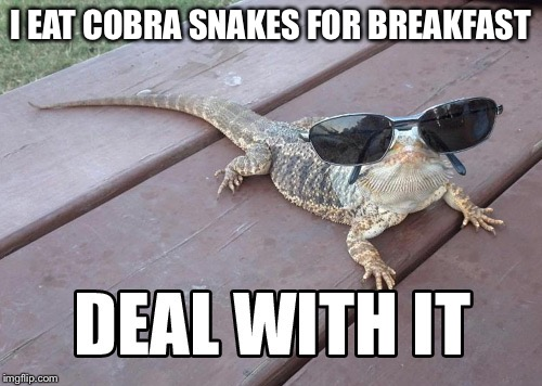 I EAT COBRA SNAKES FOR BREAKFAST | made w/ Imgflip meme maker