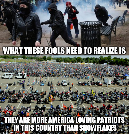 Better Wake Up | WHAT THESE FOOLS NEED TO REALIZE IS THEY ARE MORE AMERICA LOVING PATRIOTS IN THIS COUNTRY THAN SNOWFLAKES | image tagged in riots,snowflakes,republicans,patriots,america,veterans | made w/ Imgflip meme maker