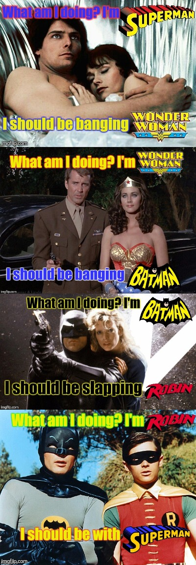 Super Love Triangle!  | image tagged in comic book week,superman,batman,wonder woman,robin | made w/ Imgflip meme maker