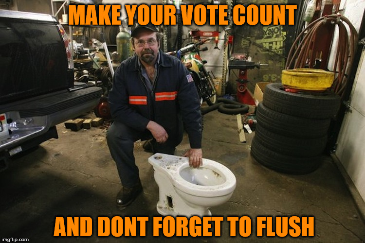 Every Vote Counts okay | MAKE YOUR VOTE COUNT AND DONT FORGET TO FLUSH | image tagged in toilet man,meme,voter,dude,caca,poop | made w/ Imgflip meme maker