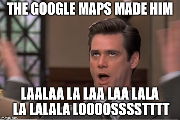 """Your honor my client could not find his way home because... 