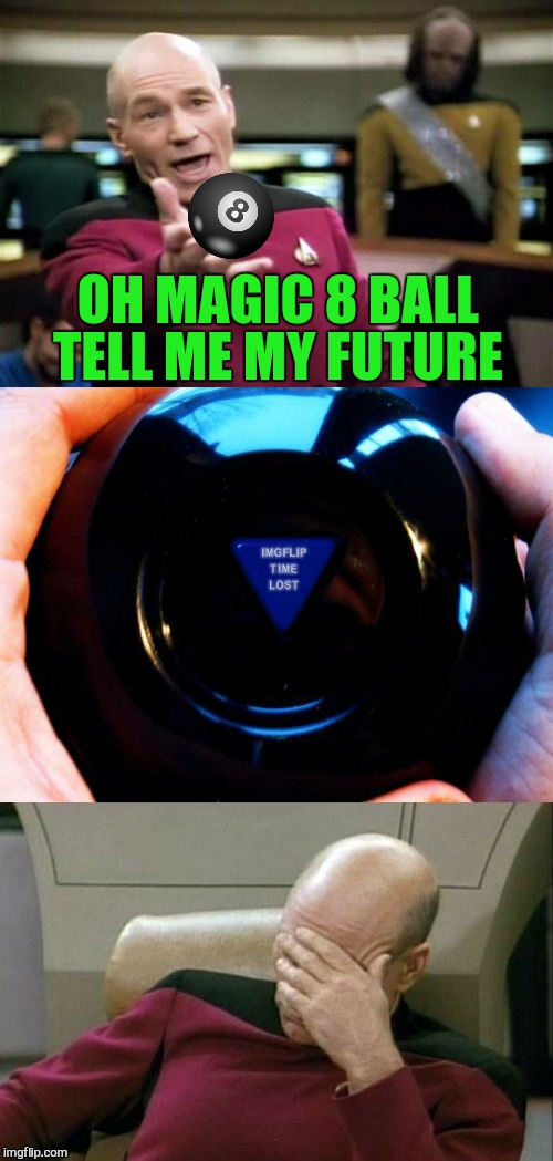 OH MAGIC 8 BALL TELL ME MY FUTURE | made w/ Imgflip meme maker