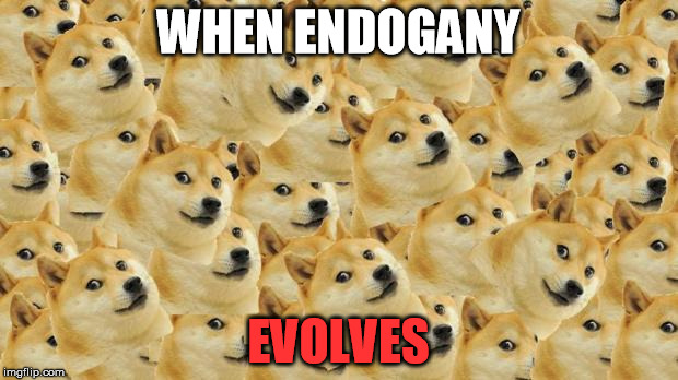 Multi Doge | WHEN ENDOGANY EVOLVES | image tagged in memes,multi doge | made w/ Imgflip meme maker