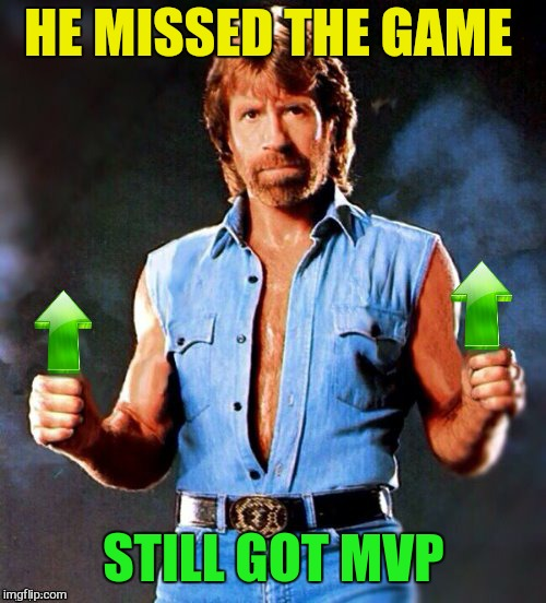 HE MISSED THE GAME STILL GOT MVP | made w/ Imgflip meme maker