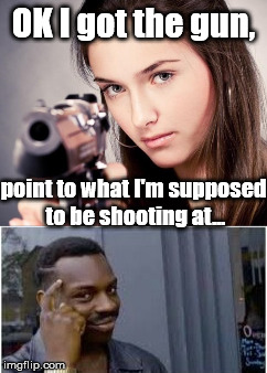 God I wish that were me... | OK I got the gun, point to what I'm supposed to be shooting at... | image tagged in memes,thinking black man | made w/ Imgflip meme maker