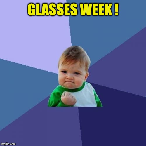 Success Kid Meme | GLASSES WEEK ! | image tagged in memes,success kid | made w/ Imgflip meme maker