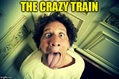 THE CRAZY TRAIN | made w/ Imgflip meme maker
